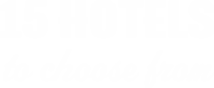 15 HOTELS to choose from